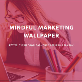 Mindful Marketing Wallpaper – Kostenlos zum download!
