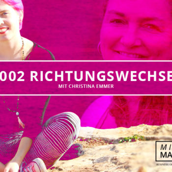 "Mindful Marketing Podcast – Episode #002 – ""Richtungswechsel"" mit Christina Emmer"