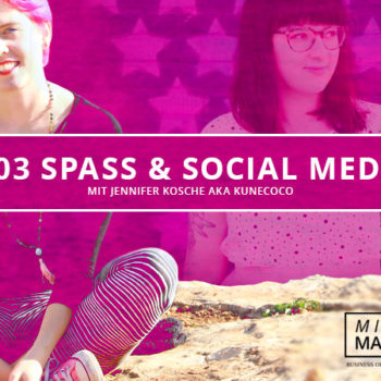 "Mindful Marketing Podcast – Episode #003 – ""Spaß & Social Media?"" mit Jennifer Kosche"
