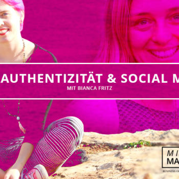 "Mindful Marketing Podcast – Episode #006 – ""Authentizität & Social Media"" mit Bianca Fritz"